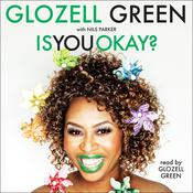 Is You Okay? Audiobook, by GloZell Green