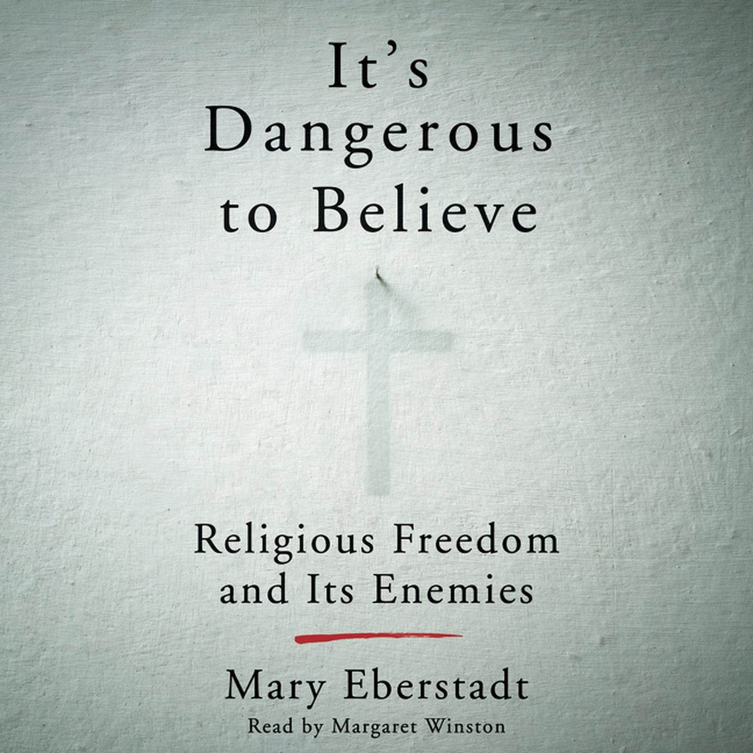 Printable It's Dangerous to Believe: Religious Freedom and Its Enemies Audiobook Cover Art