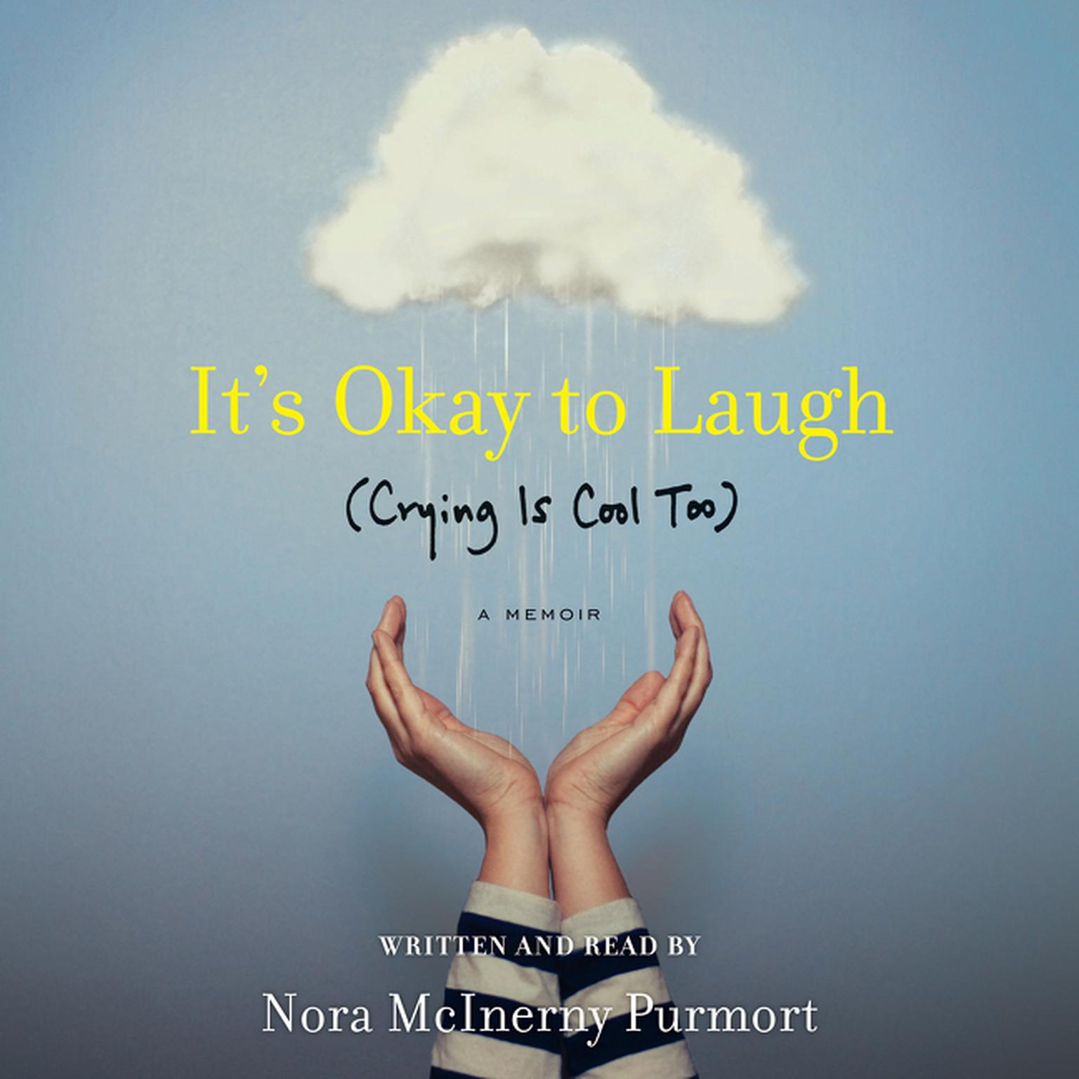 Printable It's Okay to Laugh: (Crying Is Cool Too) Audiobook Cover Art
