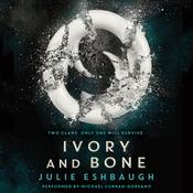Ivory and Bone Audiobook, by Julie Eshbaugh