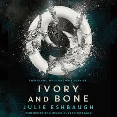 Ivory and Bone Audiobook, by Julie Eshbaugh