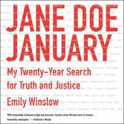 Jane Doe January: My Twenty-Year Search for Truth and Justice, by Emily Winslow|