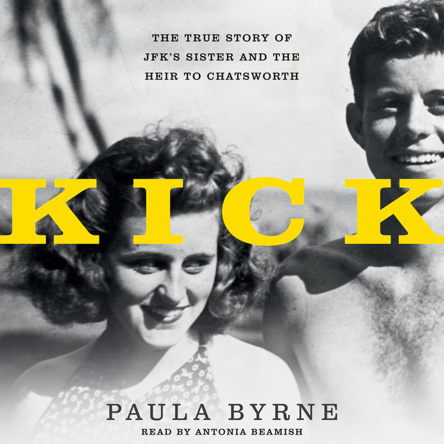 Printable Kick: The True Story of JFK's Sister and the Heir to Chatsworth Audiobook Cover Art