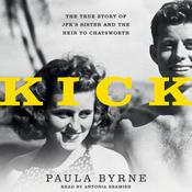 Kick: The True Story of JFK's Sister and the Heir to Chatsworth, by Paula Byrne