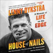 House of Nails: A Memoir of Life on the Edge, by Lenny Dykstra