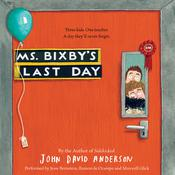 Ms. Bixby's Last Day Audiobook, by John David Anderson
