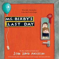 Ms. Bixbys Last Day Audiobook, by John David Anderson