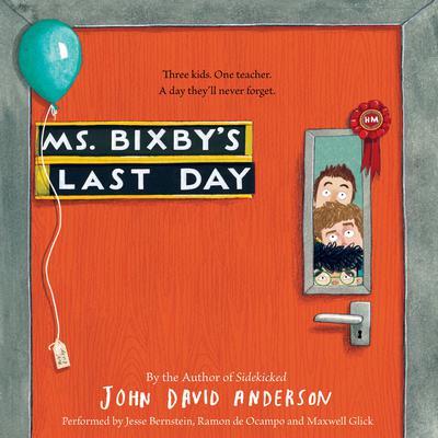 Ms. Bixbys Last Day Audiobook, by John David Anderson