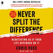Never Split the Difference Audiobook, by Tahl Raz, Chris Voss