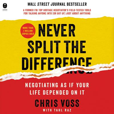 Never Split the Difference Audiobook, by Tahl Raz