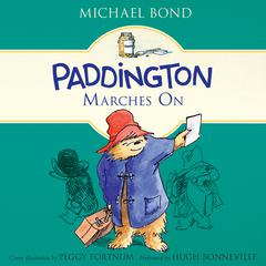 Paddington Marches On Audiobook, by Michael Bond