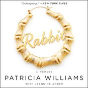 Rabbit: The Autobiography of Ms. Pat Audiobook, by Patricia Williams