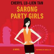 Sarong Party Girls: A Novel, by Cheryl Lu-Lien Tan