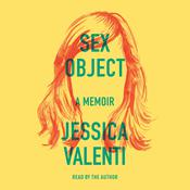 Sex Object: A Memoir Audiobook, by Jessica Valenti
