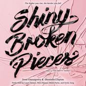 Shiny Broken Pieces:  A Tiny Pretty Things Novel, by Sona Charaipotra
