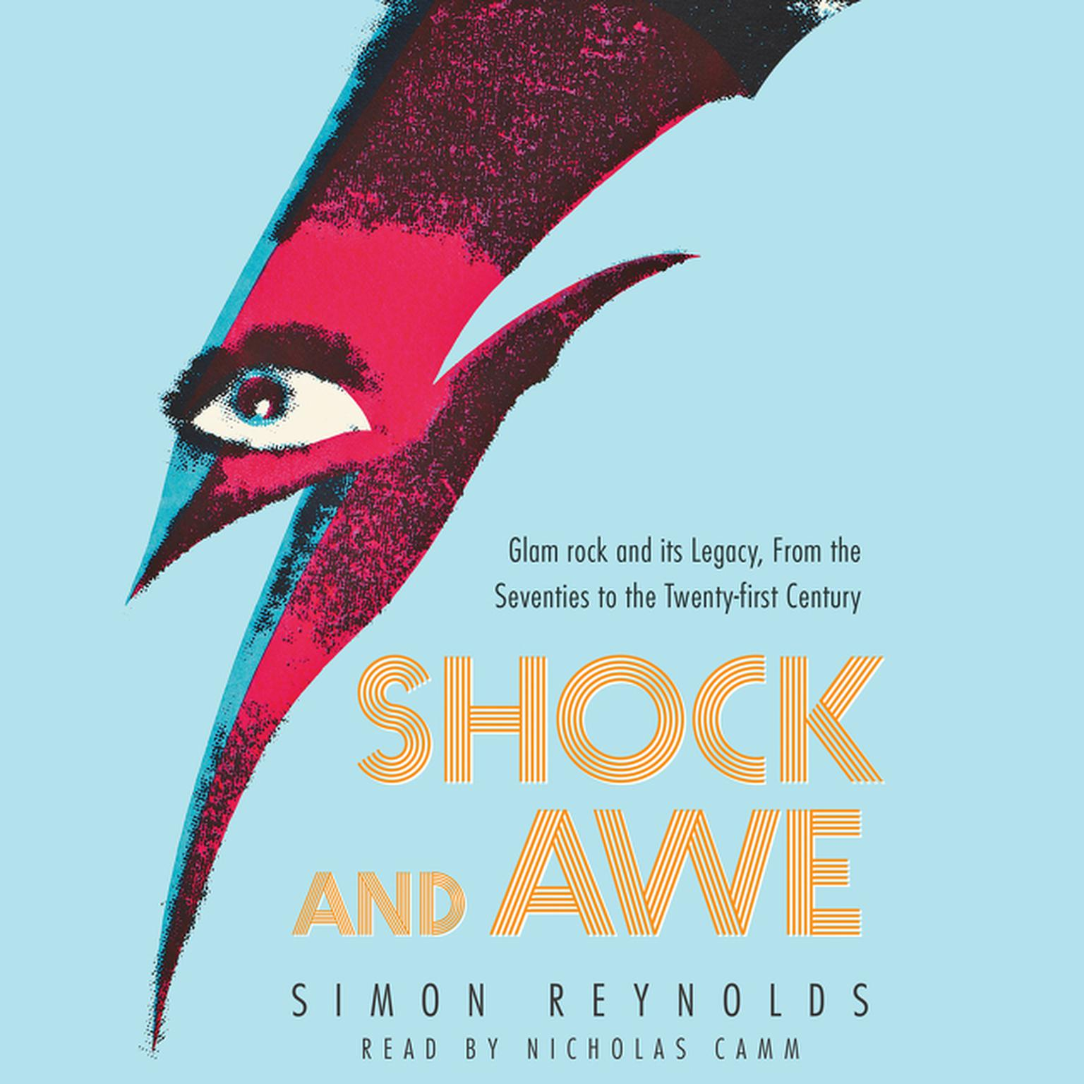 Printable Shock and Awe: Glam Rock and Its Legacy, from the Seventies to the Twenty-first Century Audiobook Cover Art