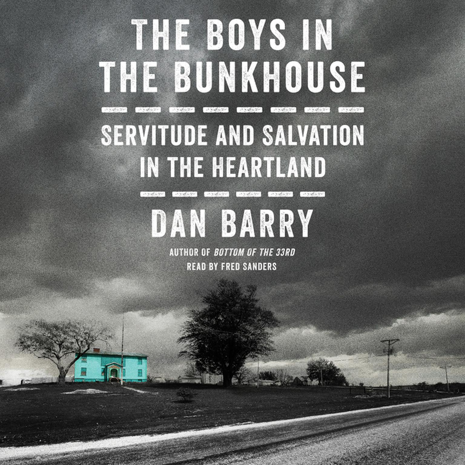 Printable The Boys in the Bunkhouse: Servitude and Salvation in the Heartland Audiobook Cover Art
