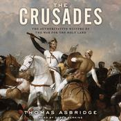The Crusades: The Authoritative History of the War for the Holy Land, by Thomas Asbridge