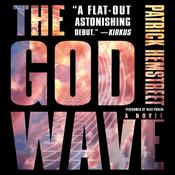 The God Wave: A Novel Audiobook, by Patrick Hemstreet