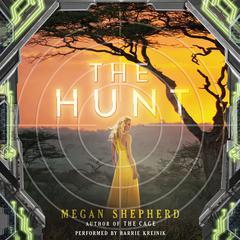 The Hunt Audiobook, by Megan Shepherd