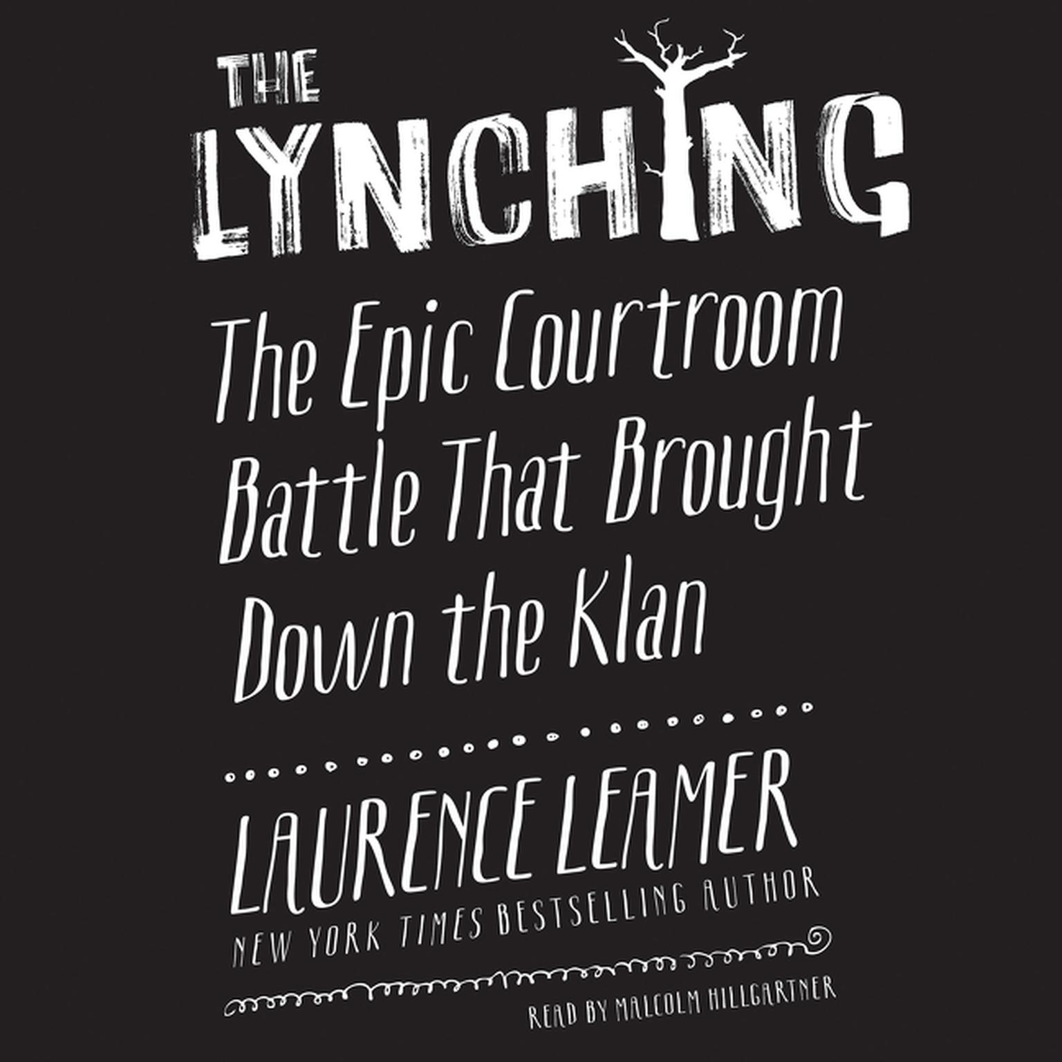 Printable The Lynching: The Epic Courtroom Battle That Brought Down the Klan Audiobook Cover Art