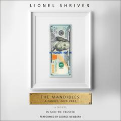 The Mandibles: A Family, 2029-2047 Audiobook, by Lionel Shriver