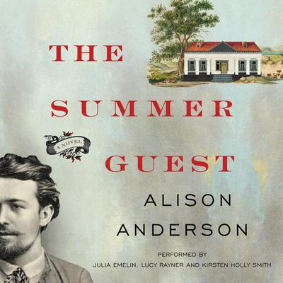 The Summer Guest: A Novel Audiobook, by Alison Anderson