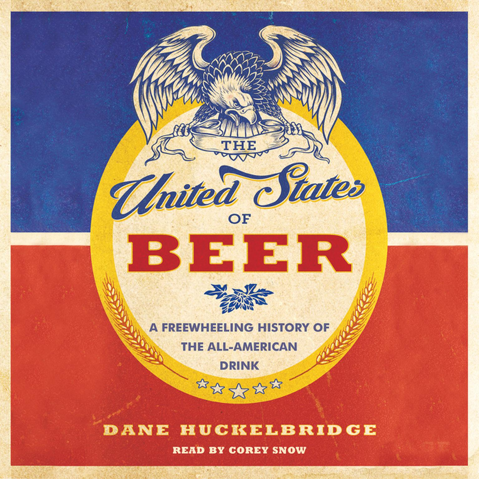 Printable The United States of Beer: A Freewheeling History of the All-American Drink Audiobook Cover Art