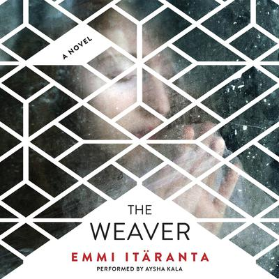 The Weaver Audiobook, by Emmi Itaranta
