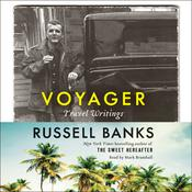 Voyager: Travel Writings, by Russell Banks