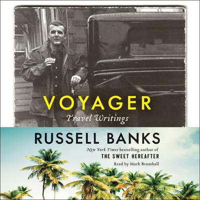Voyager: Travel Writings Audiobook, by Russell Banks