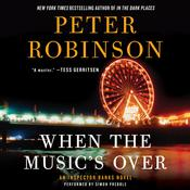 When the Music's Over: An Inspector Banks Novel, by Peter Robinson