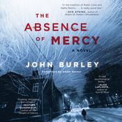 The Absence of Mercy: A Novel Audiobook, by John Burley