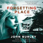 The Forgetting Place: A Novel Audiobook, by John Burley