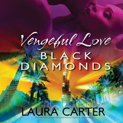Vengeful Love: Black Diamonds: Vengeful Love, #3 Audiobook, by Laura Carter