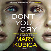 Don't You Cry, by Mary Kubica