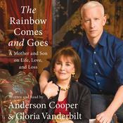 The Rainbow Comes and Goes: A Mother and Son On Life, Love, and Loss Audiobook, by Anderson Cooper