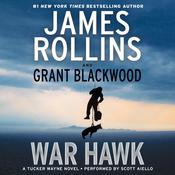 War Hawk: A Tucker Wayne Novel, by James Rollins, Grant Blackwood