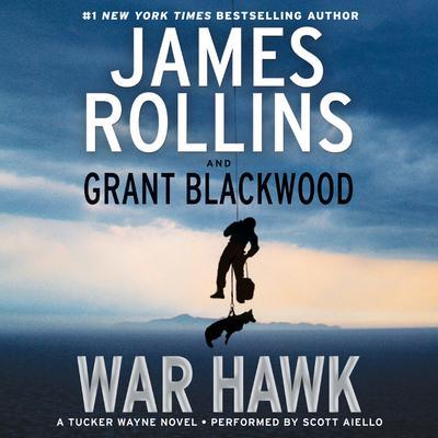 War Hawk: A Tucker Wayne Novel Audiobook, by James Rollins