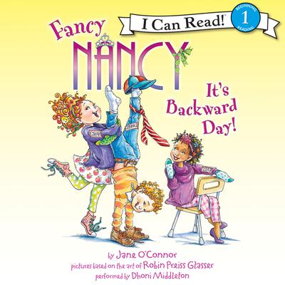 Fancy Nancy: Its Backward Day! Audiobook, by Jane O'Connor