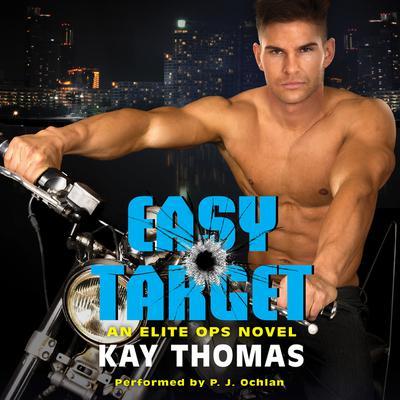 Easy Target: An Elite Ops Novel Audiobook, by Kay Thomas