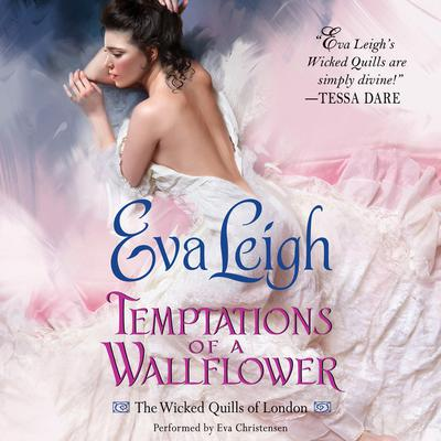Temptations of a Wallflower: The Wicked Quills of London Audiobook, by Eva Leigh