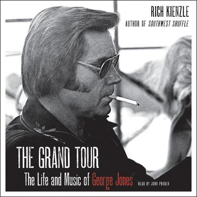 The Grand Tour: The Life and Music of George Jones Audiobook, by Rich Kienzle