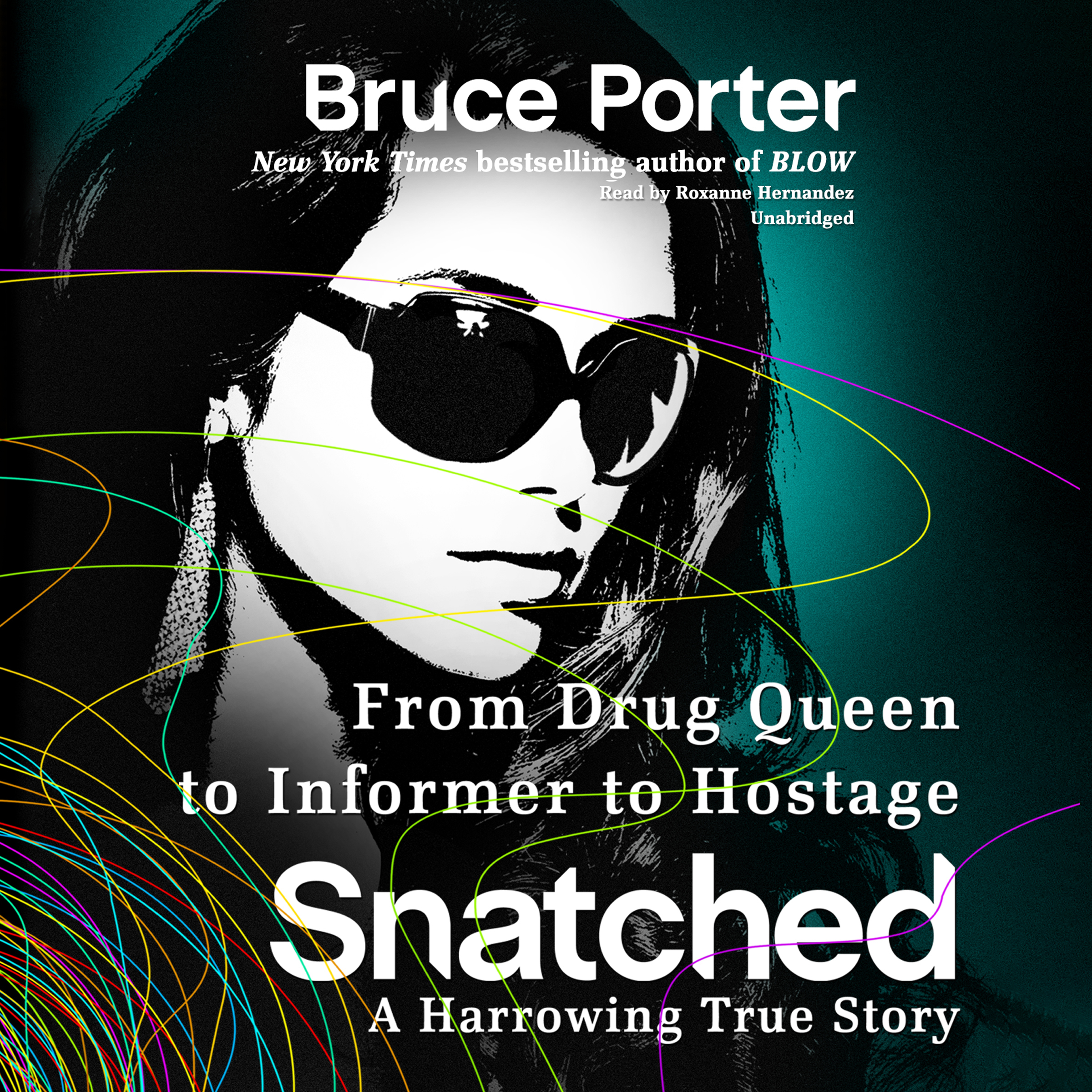 Printable Snatched: From Drug Queen to Informer to Hostage—a Harrowing True Story Audiobook Cover Art