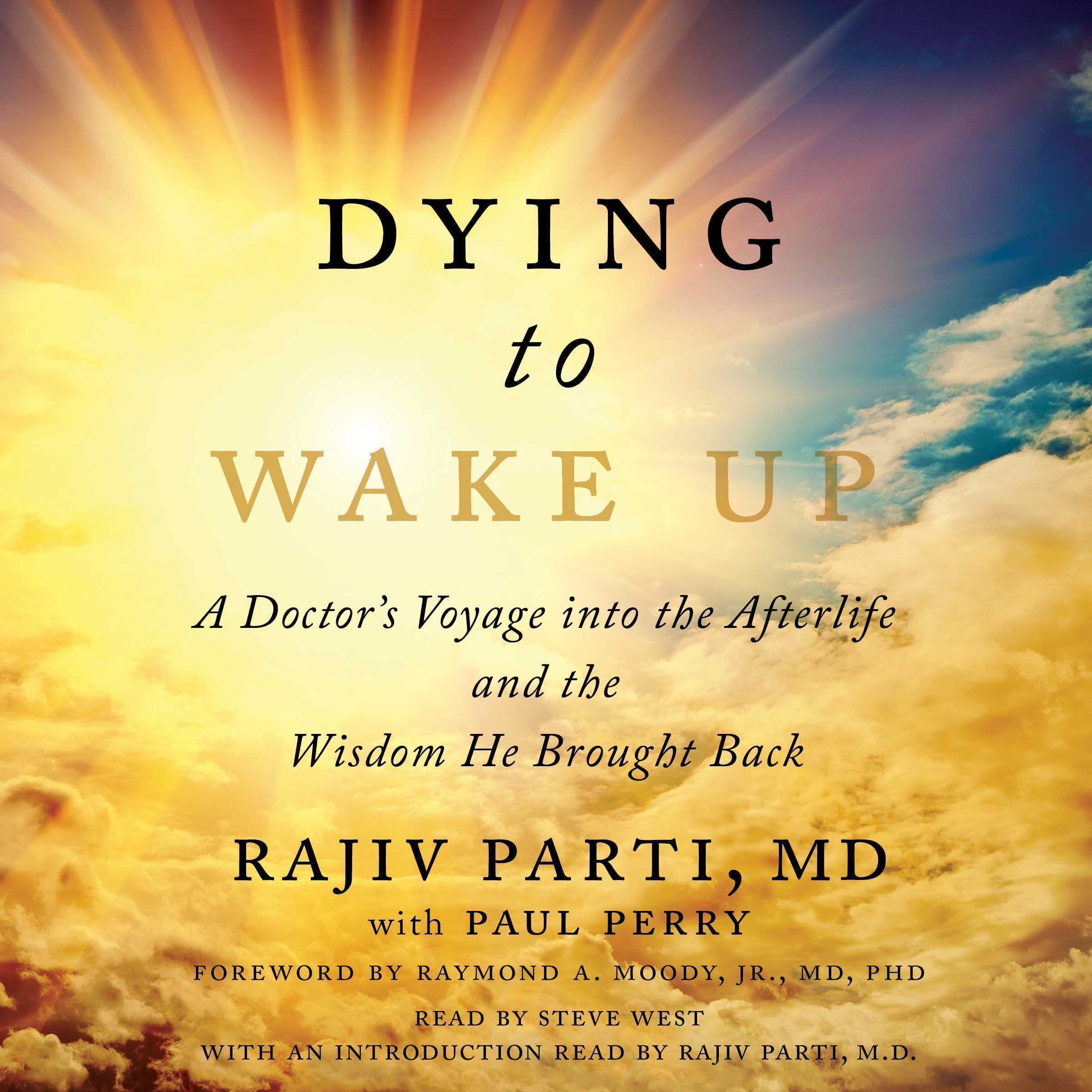 Printable Dying to Wake Up: A Doctor's Voyage into the Afterlife and the Wisdom He Brought Back Audiobook Cover Art