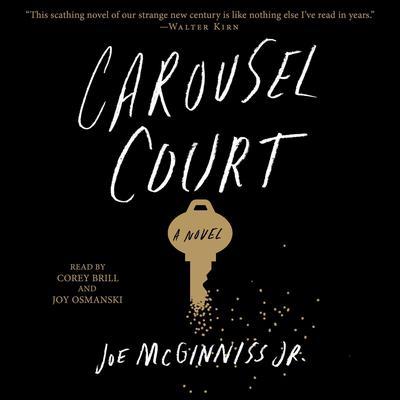 Carousel Court: A Novel Audiobook, by Joe McGinniss