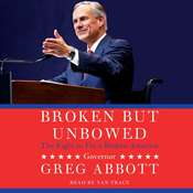 Broken But Unbowed, by Greg Abbott