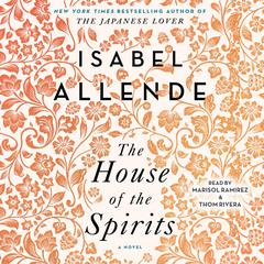The House of the Spirits: A Novel Audiobook, by