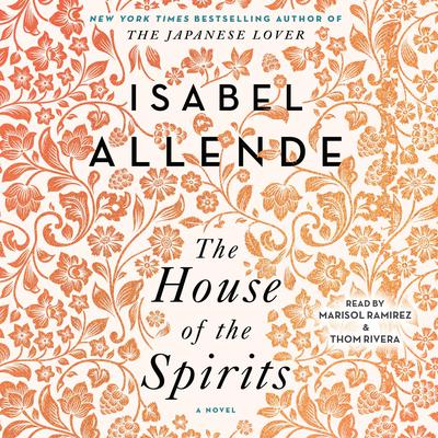 The House of the Spirits: A Novel Audiobook, by Isabel Allende