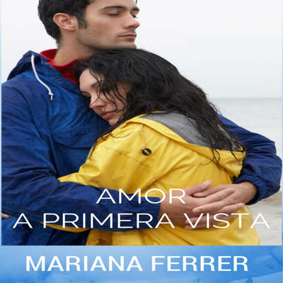 AudioBooks in Spanish: Amor a Primera Vista Audiobook, by Mariana Ferrer
